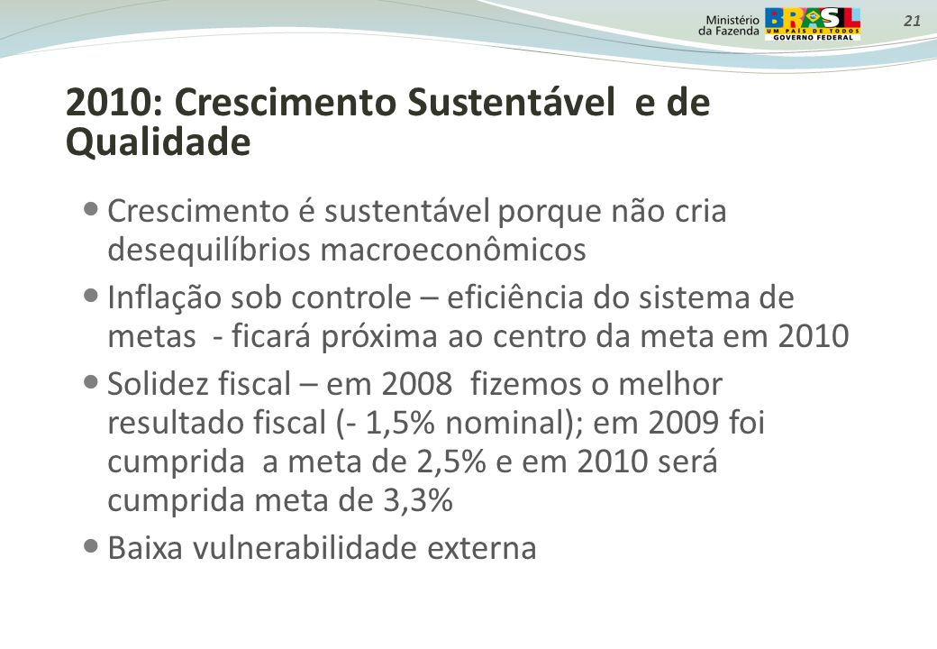 2010: Crescimento Sustentável e de Qualidade