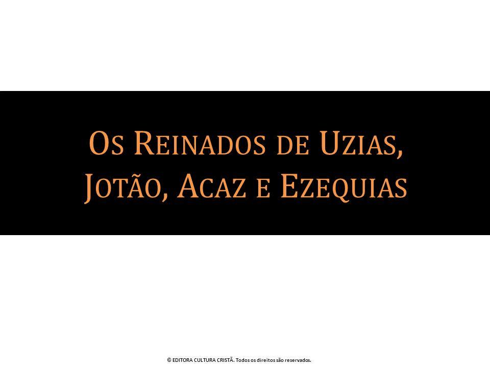 Os Reinados de Uzias, Jotão, Acaz e Ezequias