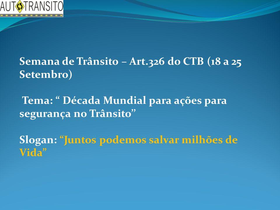 Semana de Trânsito – Art.326 do CTB (18 a 25 Setembro)