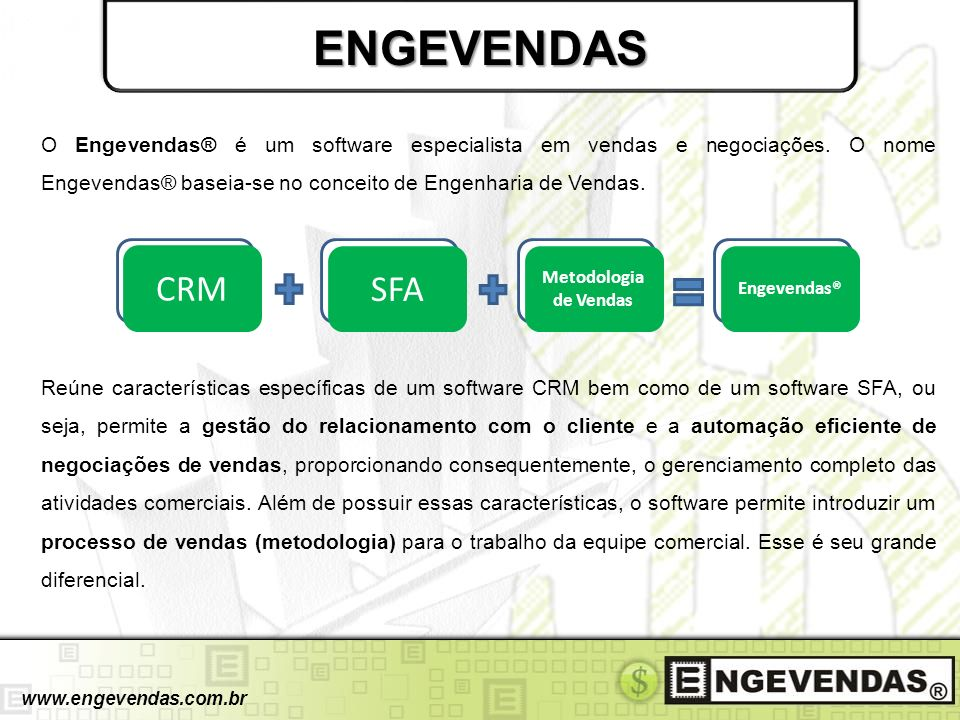 ENGEVENDAS O Engevendas® é um software especialista em vendas e negociações. O nome Engevendas® baseia-se no conceito de Engenharia de Vendas.