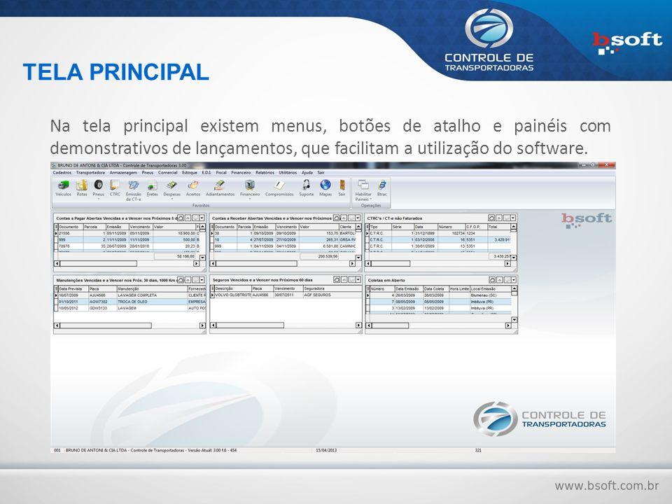 TELA PRINCIPAL Na tela principal existem menus, botões de atalho e painéis com demonstrativos de lançamentos, que facilitam a utilização do software.