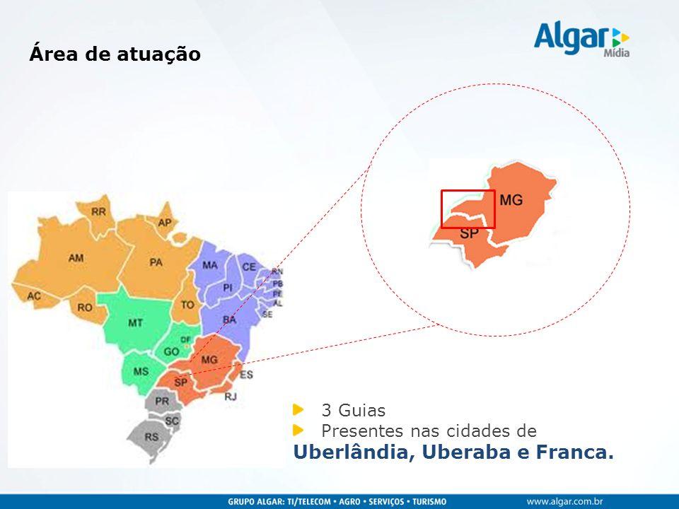 Área de atuação 3 Guias Presentes nas cidades de Uberlândia, Uberaba e Franca.