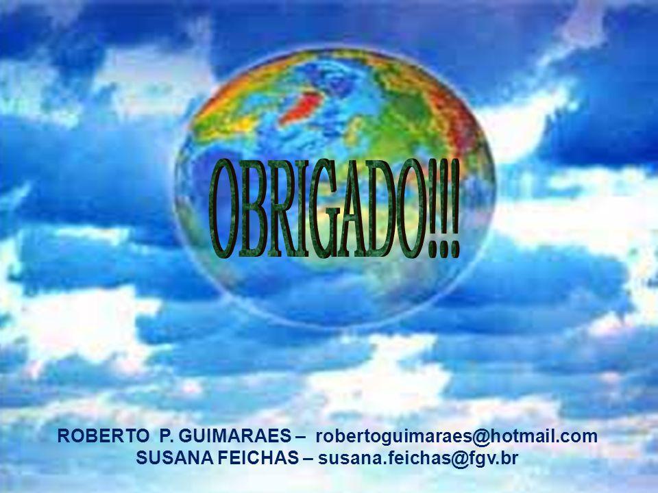 OBRIGADO!!! ROBERTO P. GUIMARAES – robertoguimaraes@hotmail.com