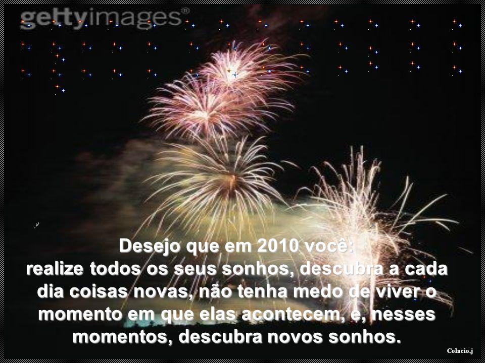 Desejo que em 2010 você: