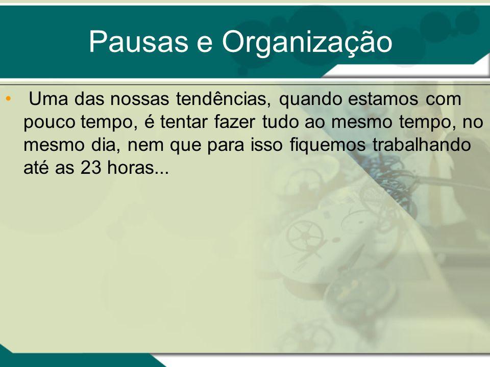 Pausas e Organização