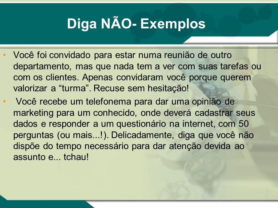 Diga NÃO- Exemplos