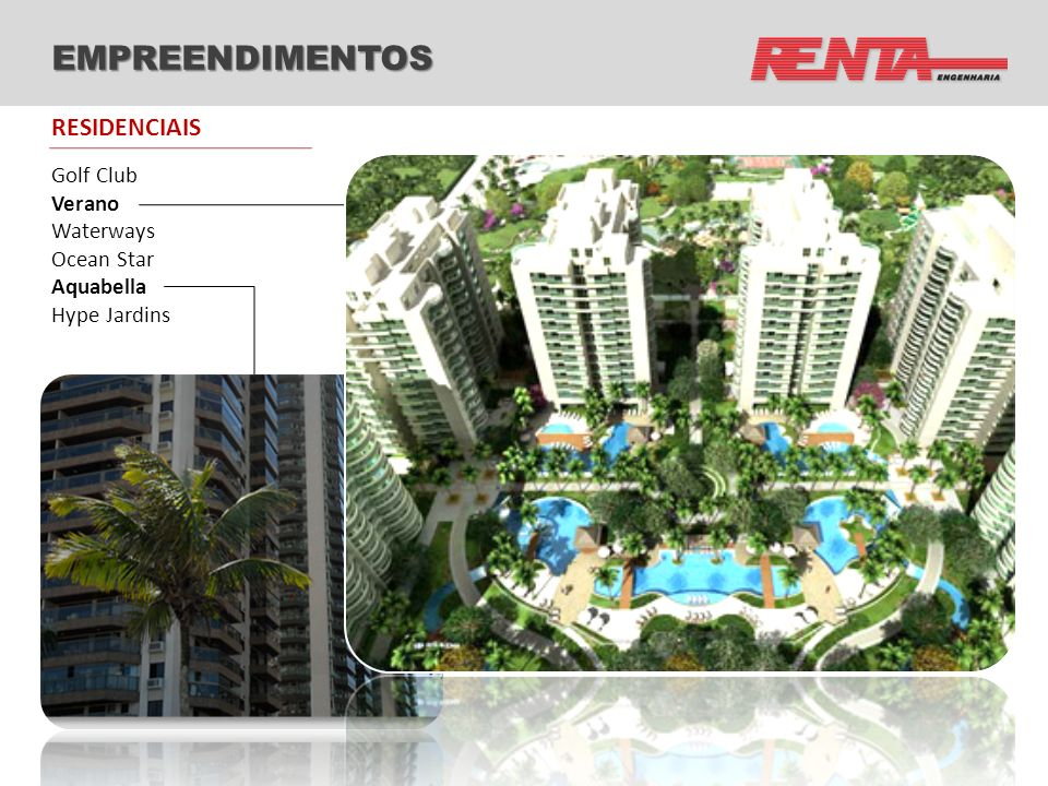 EMPREENDIMENTOS RESIDENCIAIS Golf Club Verano Waterways Ocean Star