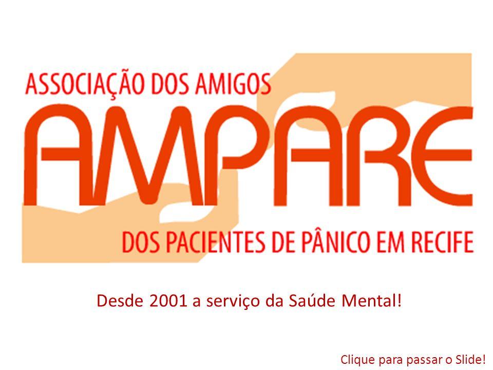 Desde 2001 a serviço da Saúde Mental!