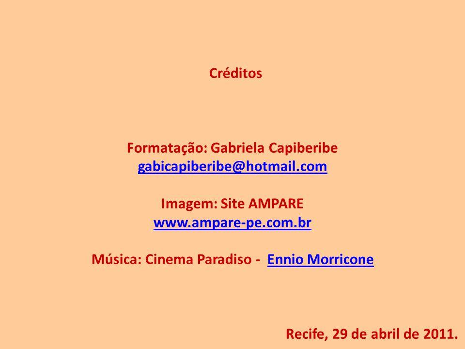 Formatação: Gabriela Capiberibe gabicapiberibe@hotmail.com