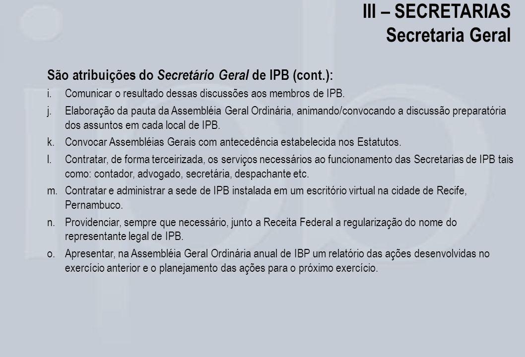 III – SECRETARIAS Secretaria Geral