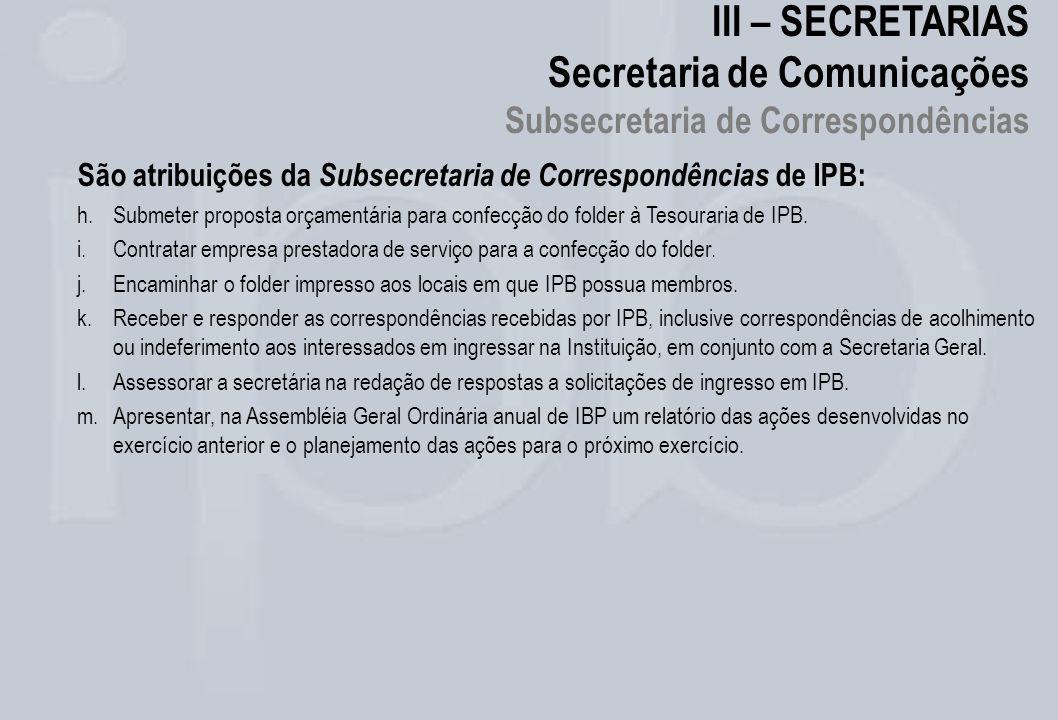 III – SECRETARIAS Secretaria de Comunicações Subsecretaria de Correspondências