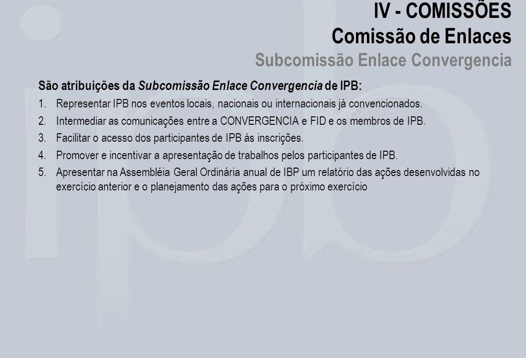 IV - COMISSÕES Comissão de Enlaces Subcomissão Enlace Convergencia