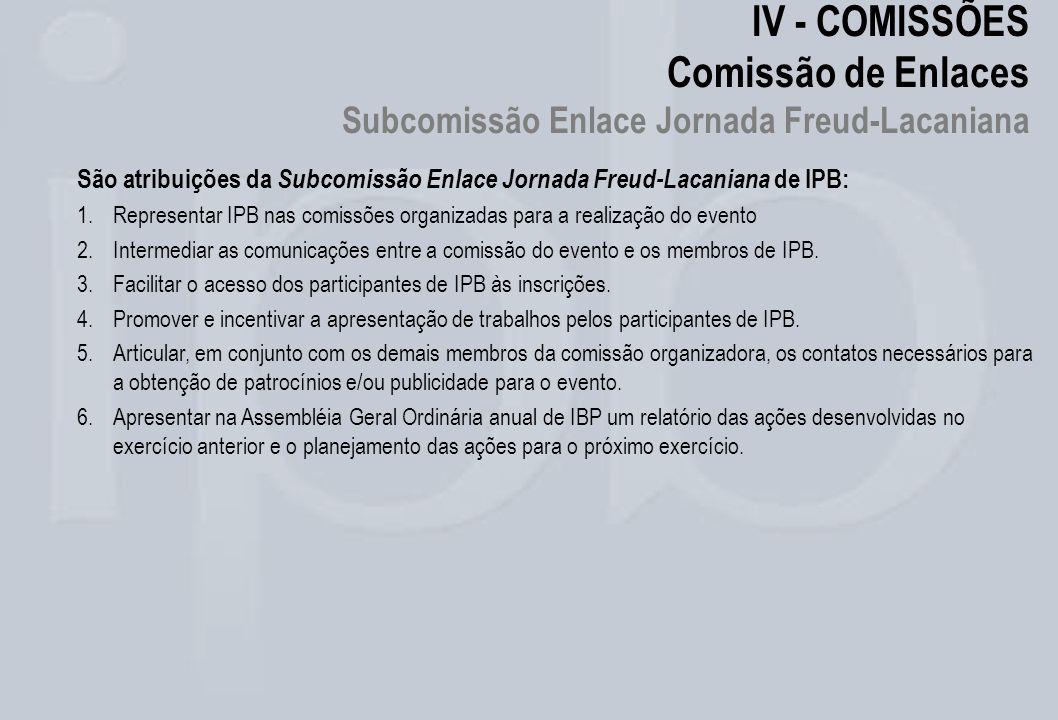 IV - COMISSÕES Comissão de Enlaces Subcomissão Enlace Jornada Freud-Lacaniana