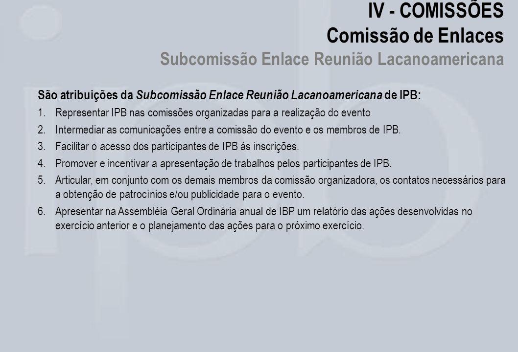 IV - COMISSÕES Comissão de Enlaces Subcomissão Enlace Reunião Lacanoamericana
