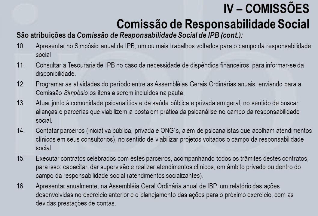 IV – COMISSÕES Comissão de Responsabilidade Social