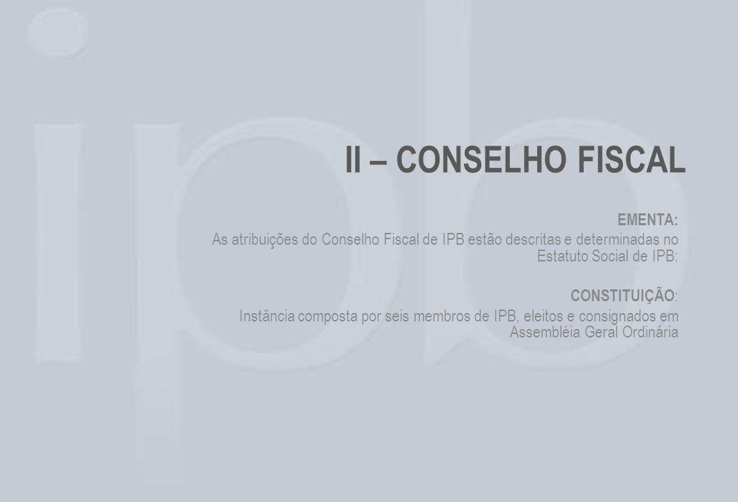 II – CONSELHO FISCAL EMENTA: