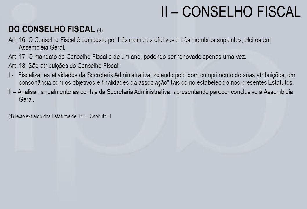 II – CONSELHO FISCAL DO CONSELHO FISCAL (4)