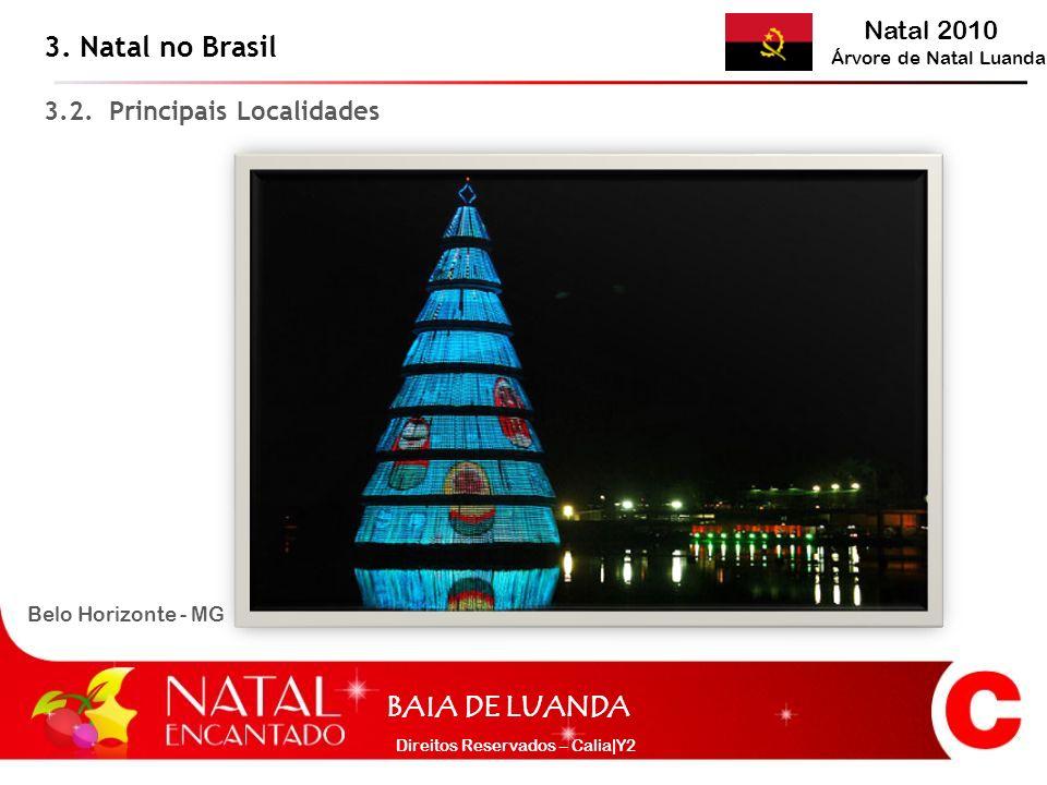 3. Natal no Brasil 3.2. Principais Localidades Belo Horizonte - MG
