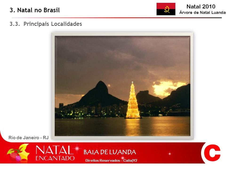 3. Natal no Brasil 3.3. Principais Localidades Rio de Janeiro - RJ