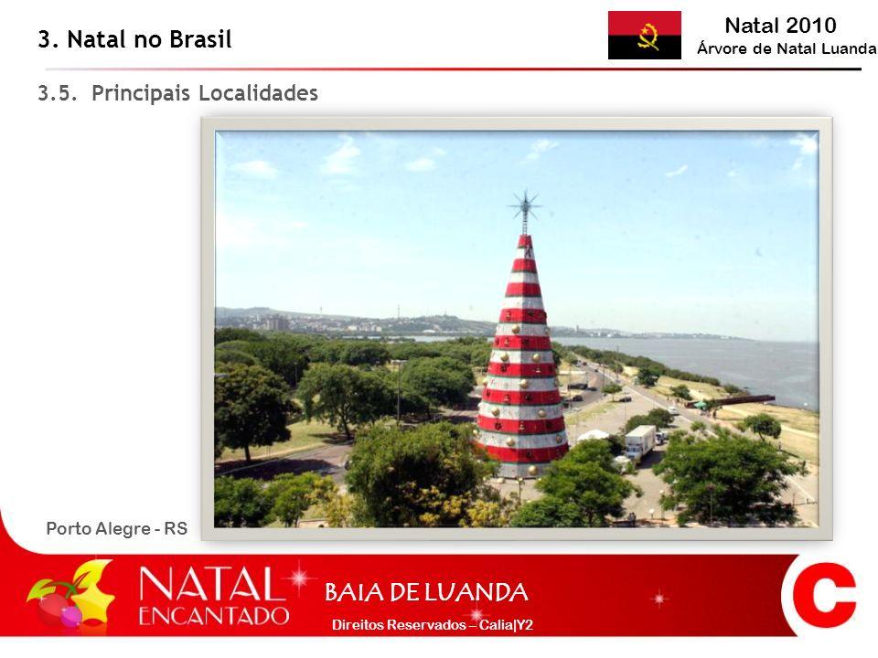 3. Natal no Brasil 3.5. Principais Localidades Porto Alegre - RS