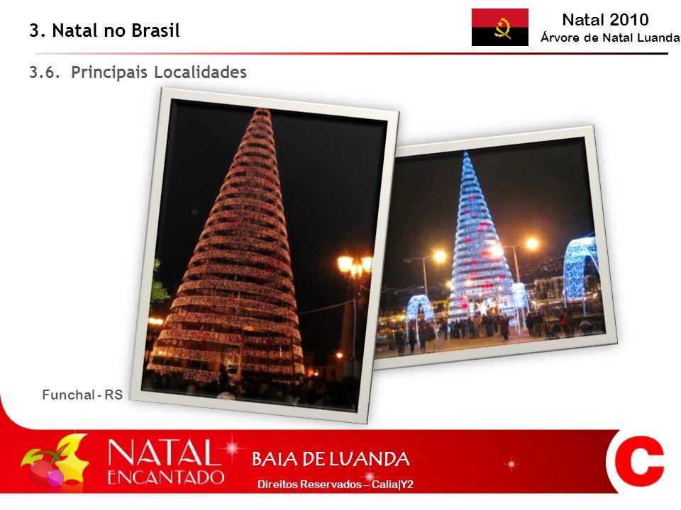 3. Natal no Brasil 3.6. Principais Localidades Funchal - RS