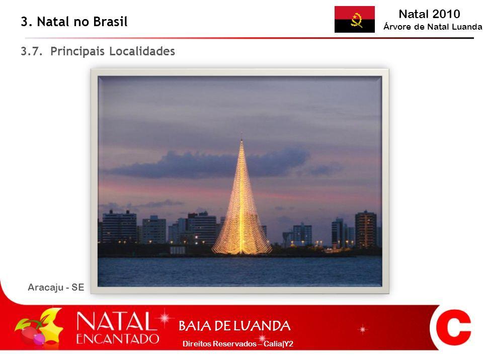 3. Natal no Brasil 3.7. Principais Localidades Aracaju - SE