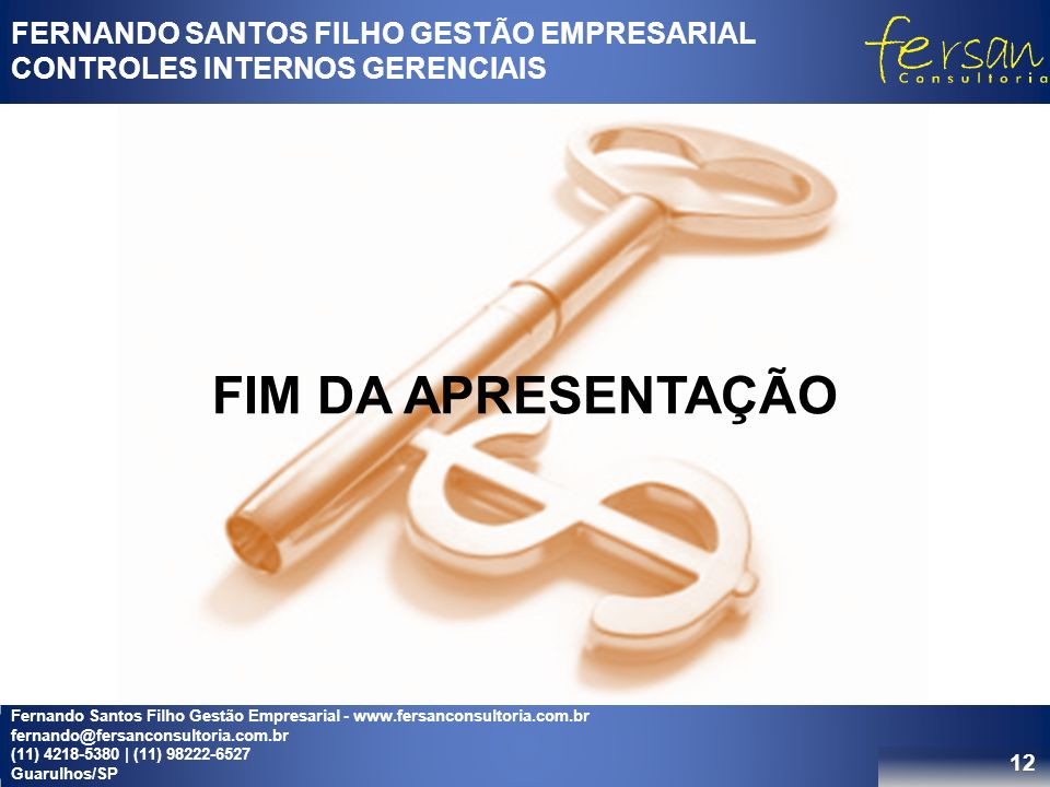 FIM DA APRESENTAÇÃO FERNANDO SANTOS FILHO GESTÃO EMPRESARIAL