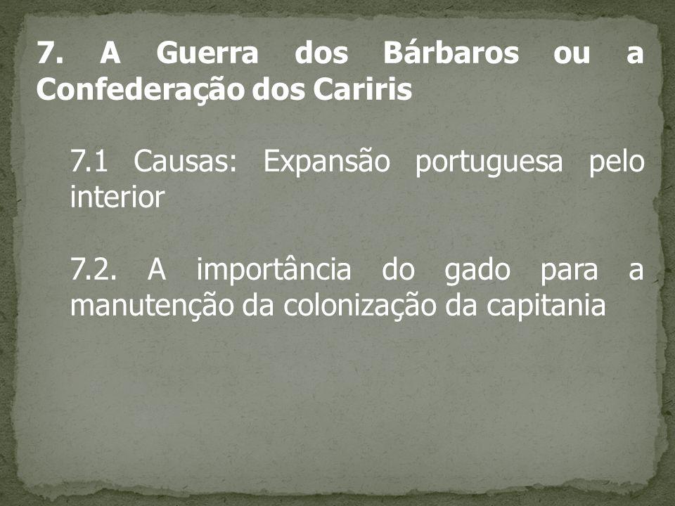 7. A Guerra dos Bárbaros ou a Confederação dos Cariris