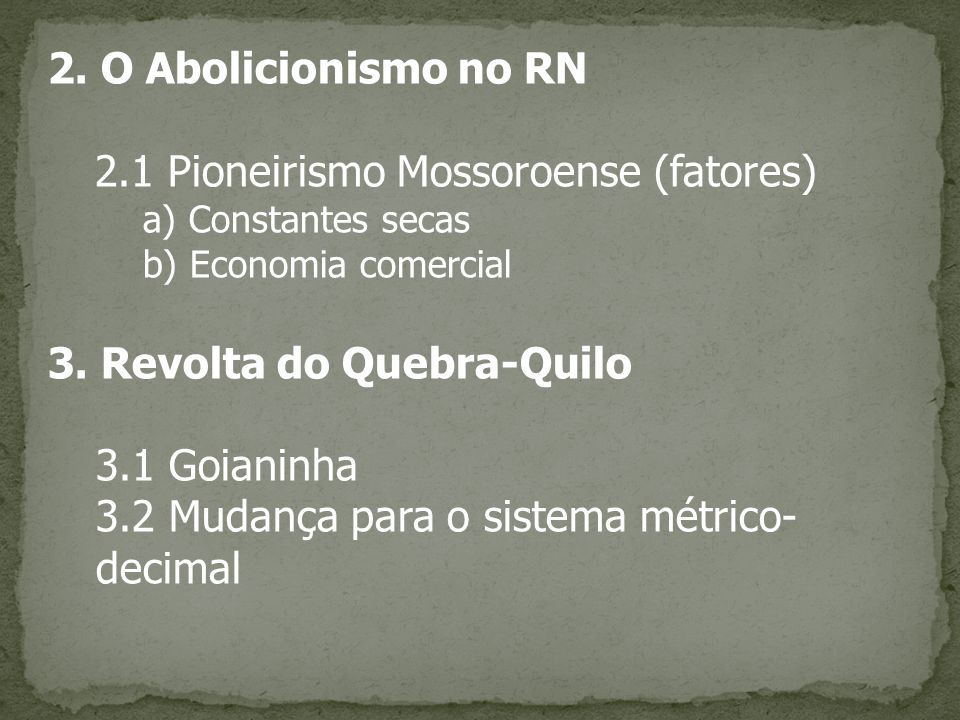 2.1 Pioneirismo Mossoroense (fatores)