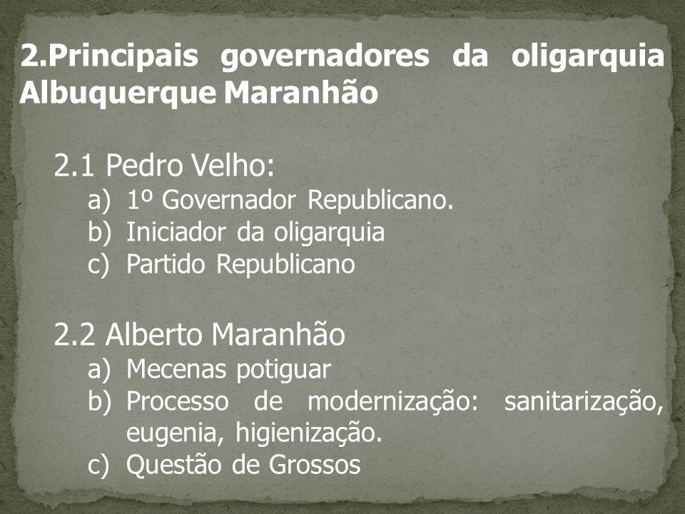 2.Principais governadores da oligarquia Albuquerque Maranhão