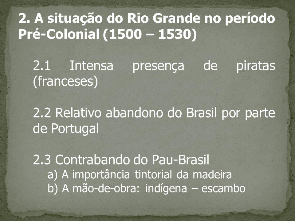 2. A situação do Rio Grande no período Pré-Colonial (1500 – 1530)