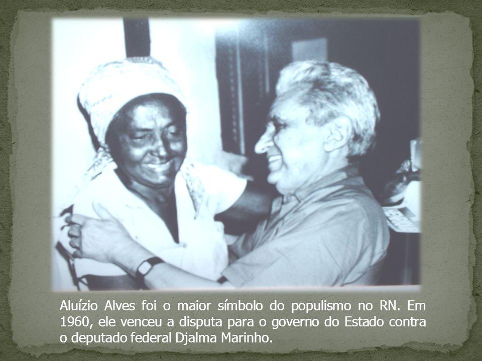 Aluízio Alves foi o maior símbolo do populismo no RN