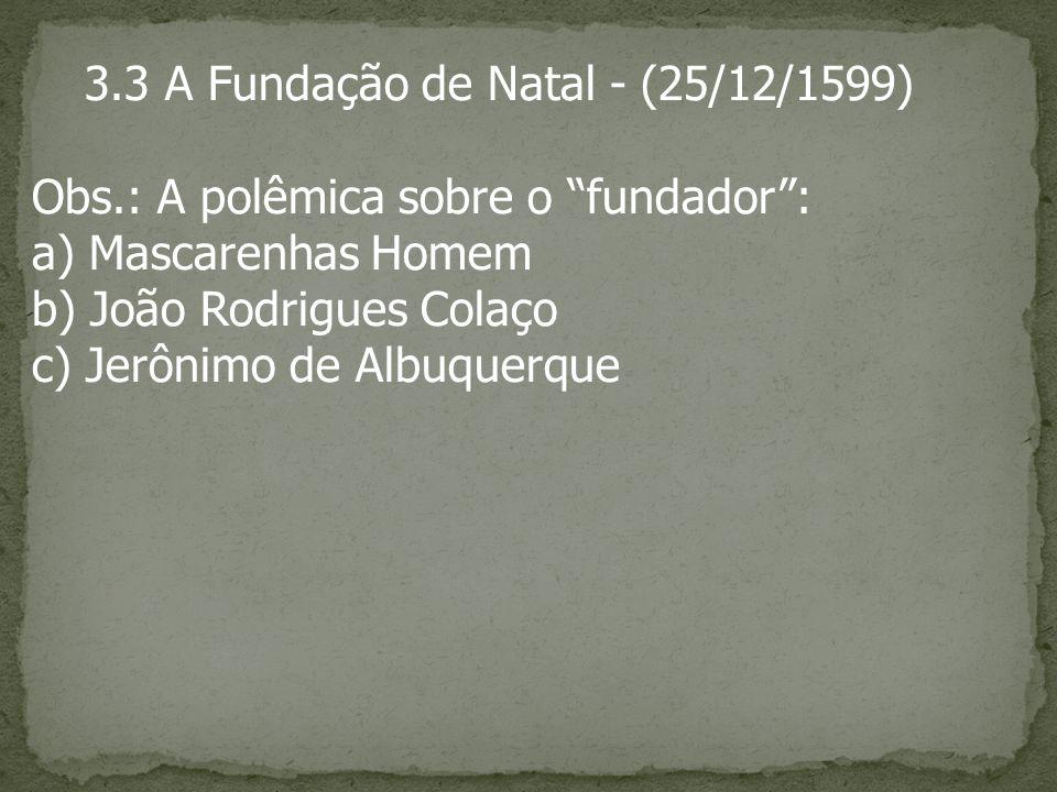 3.3 A Fundação de Natal - (25/12/1599)