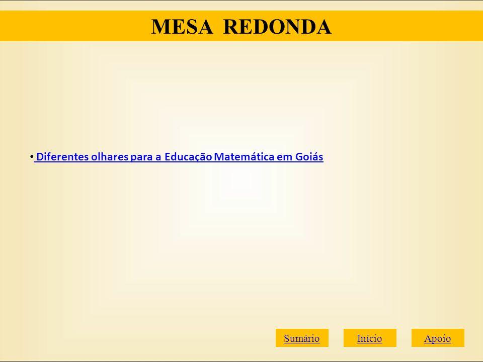 MESA REDONDA Diferentes olhares para a Educação Matemática em Goiás