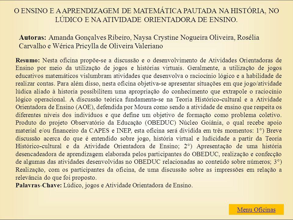 O ENSINO E A APRENDIZAGEM DE MATEMÁTICA PAUTADA NA HISTÓRIA, NO LÚDICO E NA ATIVIDADE ORIENTADORA DE ENSINO.