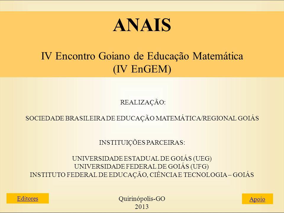 ANAIS IV Encontro Goiano de Educação Matemática (IV EnGEM) Realização: