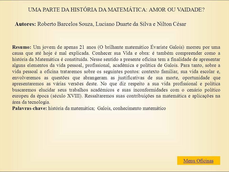 UMA PARTE DA HISTÓRIA DA MATEMÁTICA: AMOR OU VAIDADE