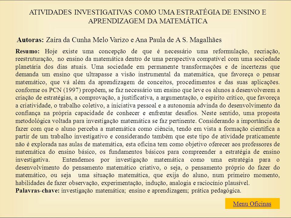 Autoras: Zaíra da Cunha Melo Varizo e Ana Paula de A S. Magalhães