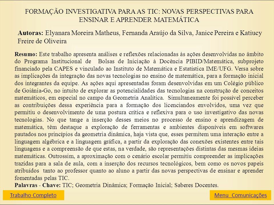 FORMAÇÃO INVESTIGATIVA PARA AS TIC: NOVAS PERSPECTIVAS PARA ENSINAR E APRENDER MATEMÁTICA