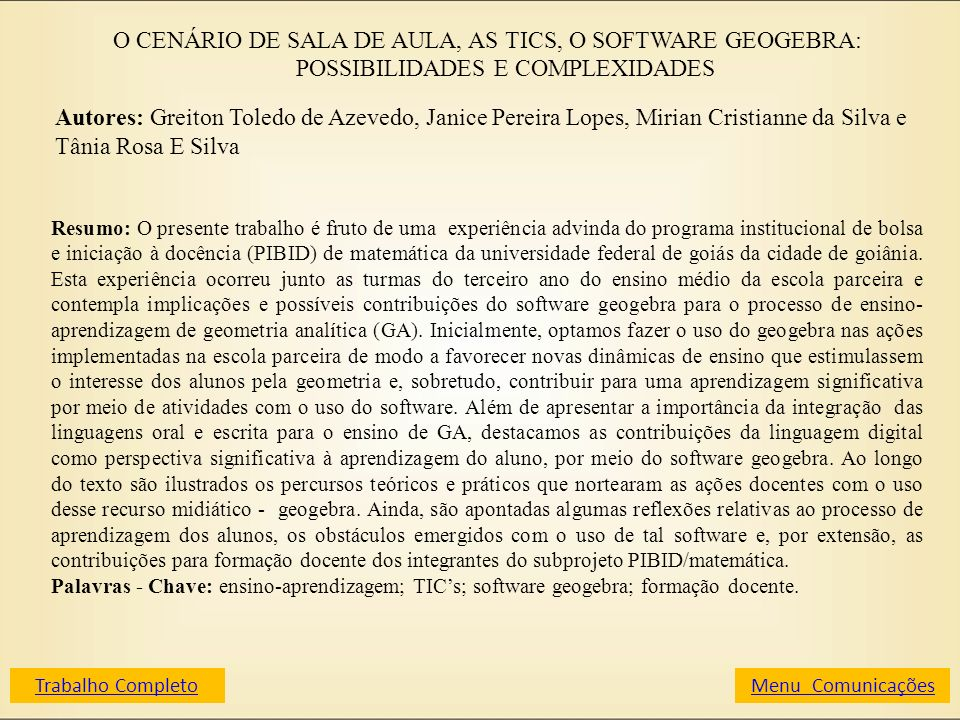 O CENÁRIO DE SALA DE AULA, AS TICS, O SOFTWARE GEOGEBRA: POSSIBILIDADES E COMPLEXIDADES
