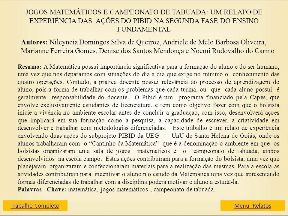 JOGOS MATEMÁTICOS E CAMPEONATO DE TABUADA: UM RELATO DE EXPERIÊNCIA DAS AÇÕES DO PIBID NA SEGUNDA FASE DO ENSINO FUNDAMENTAL