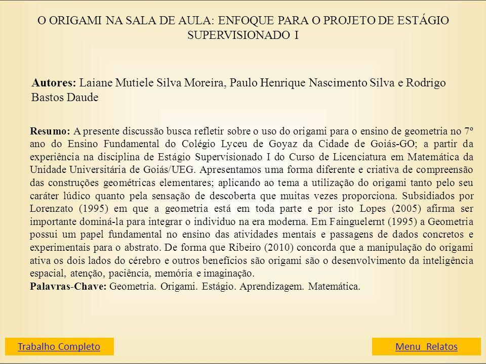 O ORIGAMI NA SALA DE AULA: ENFOQUE PARA O PROJETO DE ESTÁGIO SUPERVISIONADO I