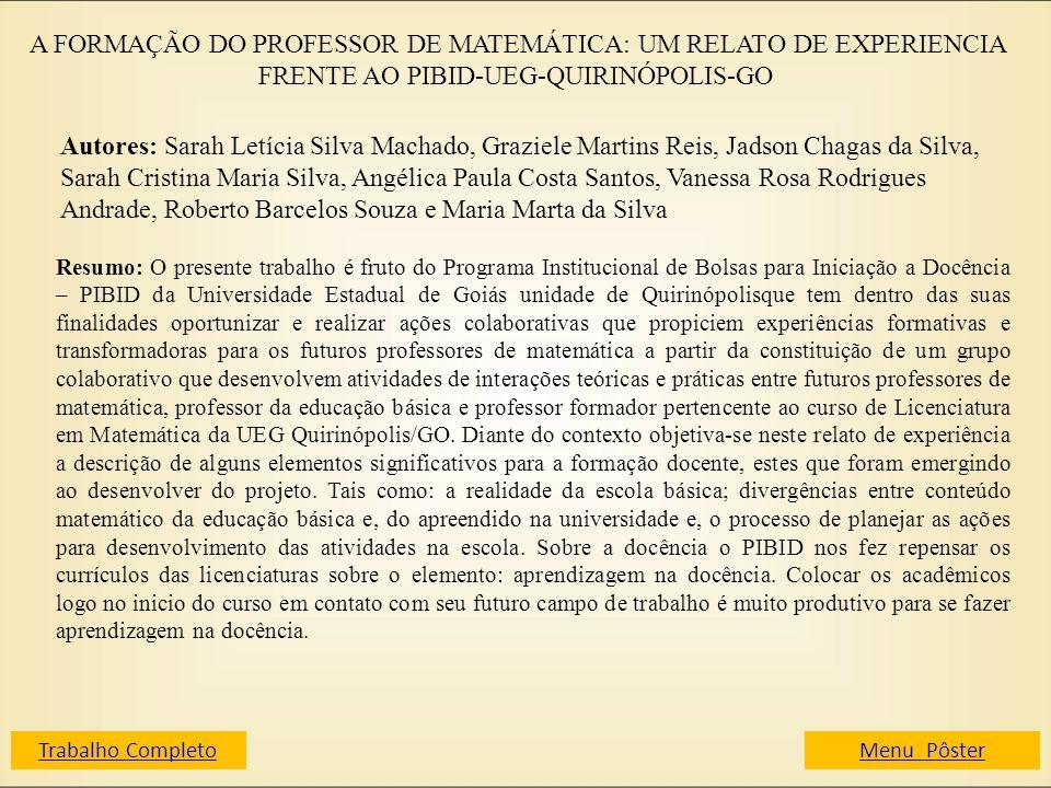 A FORMAÇÃO DO PROFESSOR DE MATEMÁTICA: UM RELATO DE EXPERIENCIA FRENTE AO PIBID-UEG-QUIRINÓPOLIS-GO