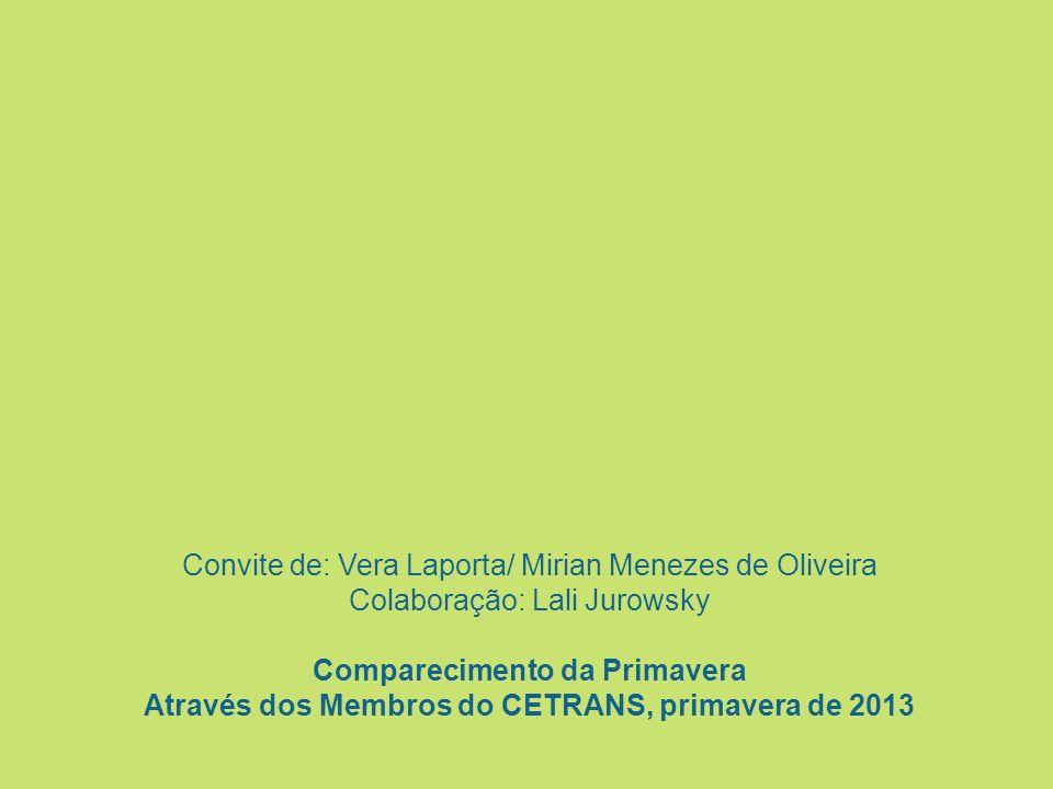 Convite de: Vera Laporta/ Mirian Menezes de Oliveira