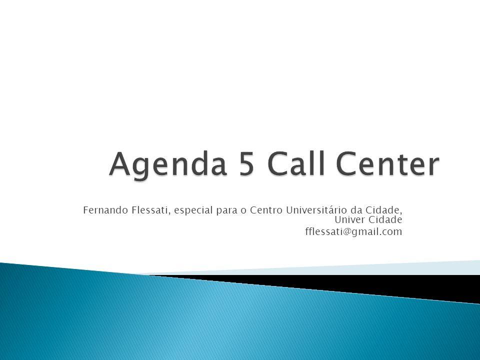 Agenda 5 Call Center Fernando Flessati, especial para o Centro Universitário da Cidade, Univer Cidade.