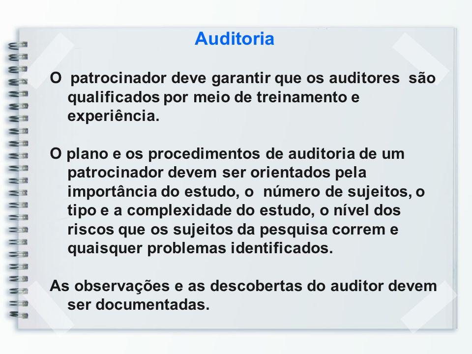 Auditoria O patrocinador deve garantir que os auditores são qualificados por meio de treinamento e experiência.