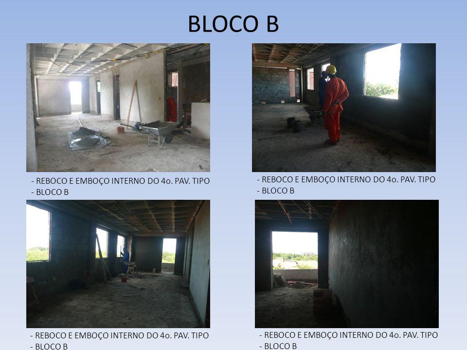 BLOCO B - REBOCO E EMBOÇO INTERNO DO 4o. PAV. TIPO - BLOCO B