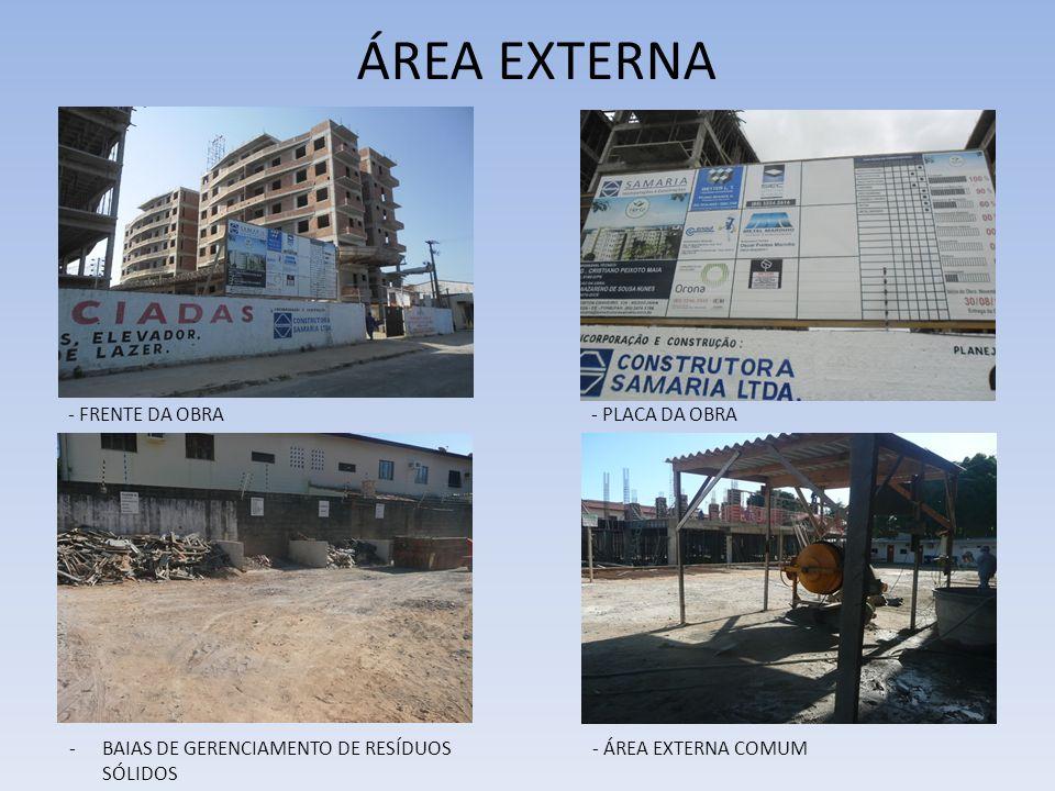 ÁREA EXTERNA - FRENTE DA OBRA - PLACA DA OBRA