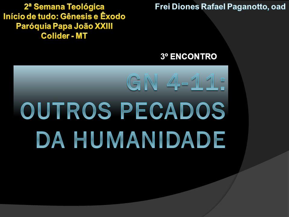 GN 4-11: OUTROS PECADOS DA HUMANIDADE
