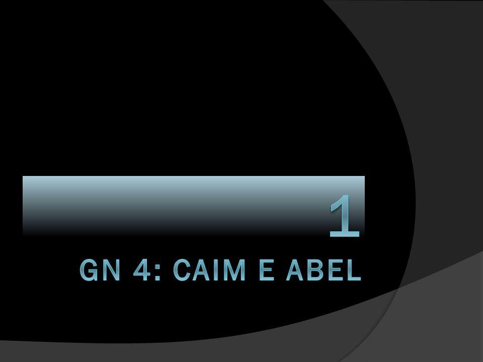 1 GN 4: CAIM E ABEL